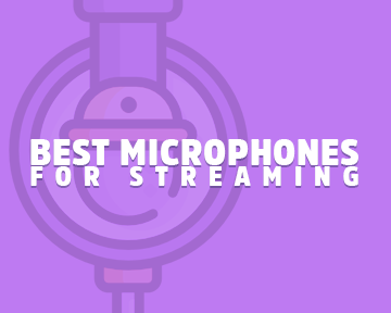 Best Microphone for Streaming on Twitch (Top 4 Mics